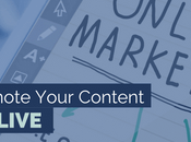 Ways Promote Your Content After Goes Live