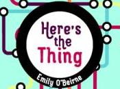 Tierney Reviews Here's Thing Emily O'Beirne