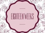 Eighteen Weeks