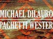 MICHAEL DILAURO Spaghetti Western (2016)