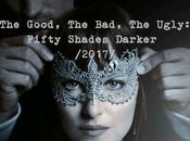 Good, Bad, Ugly: Fifty Shades Darker (2017)