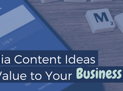 Social Media Content Ideas That Value Your Business