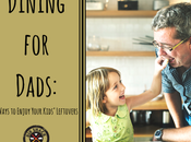Dining Dads: Ways Enjoy Your Kids' Leftovers