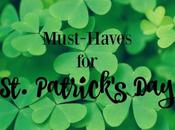 Must-Haves Patrick's Day!