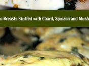 Chicken Breasts Stuffed with Chard, Spinach Mushrooms