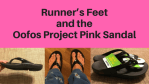 Runner's Feet Oofos Project Pink Sandal