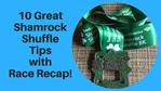 Great Shamrock Shuffle Tips with Race Recap!