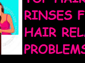 Hair Rinses Different Problems