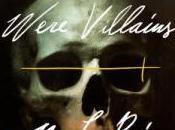 Were Villains Villains, That Question