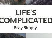 Reviews Life's Complicated: Pray Simply
