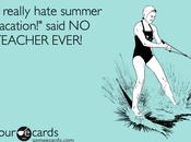 Things Teachers Enjoy During Summer Break