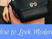 Look Modern, Sophisticated Stylish