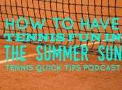 Have Tennis Summer Quick Tips Podcast