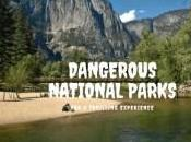 Most Dangerous National Parks Thrilling Experience