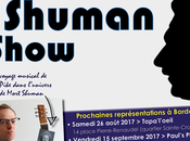 Upcoming Shuman Show Dates Bordeaux: August 26th September 15th!