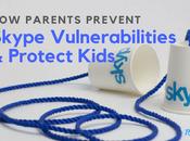 Parents Prevent Skype Vulnerabilities Protect Kids –Skype