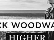 Single Spotlight: Jack Woodward Higher. Taken Higher with This Heavenly Harmonious Melodiously Soaring Song