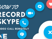 Record Skype Video Call Remotely?
