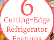 Cutting-Edge Refrigerator Features