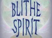 Dear Blithe Spirits
