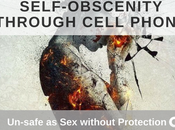 Self-Obscenity Through Cell Phone: Un-safe Without Protection