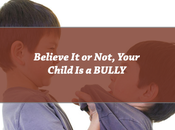 Believe Not, Your Child BULLY