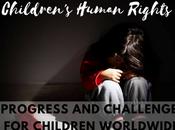 Children's Human Rights: Progress Challenges Children Worldwide