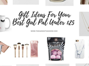 Gift Ideas Your Best (Under $25)