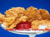 Beware Hidden Sugar Everyday Food!