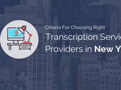 Criteria Choosing Right Transcription Services Providers York