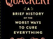 Quackery-A Brief History Worst Ways Cure Everything Lydia Kang, Nate Pedersen- Feature Review