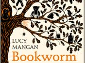Bookworm: Memoir Childhood Reading Lucy Mangan