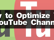 Guide Properly Optimize Your YouTube Channel