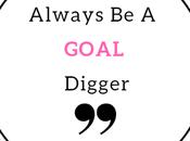 Always GOAL Digger