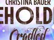Cradled Christina Bauer
