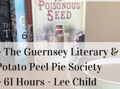 Book Reviews Guernsey Literary Potato Peel Society, Hours Jack Reacher, Poisonous Seed