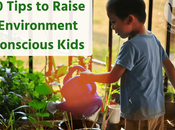 Tips Raise Environment Conscious Children