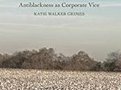 Katie Grimes' Christ Divided: Antiblackness Corporate Vice: Theological Reflection Cheer About
