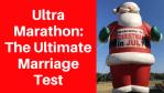 Ultra Marathon: Ultimate Marriage Test