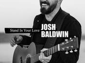 """Bethel Music's Josh Baldwin Reveals Song """"Stand Your Love"""""""