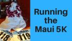 Running Maui