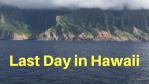 Last Hawaii!