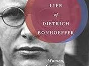 Dietrich Bonhoeffer Gay? Diane Reynolds' Doubled Life Biographical-Theological Evidence