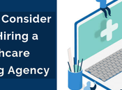Things Consider When Hiring Healthcare Marketing Agency