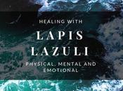 Lapis Lazuli Healing: Mental, Emotional Physical Healing