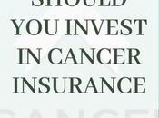 Should Invest Cancer Insurance