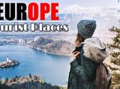 Best Places Visit Europe Magical Holiday Experience