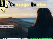 Courage Quotes Enhance Your Inner Strength