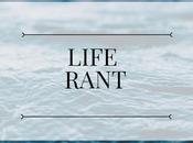 Real Life Rant