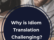 Idiom Translation Challenging?